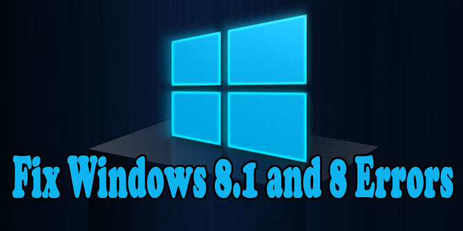 How to fix them in Windows 8.1 8