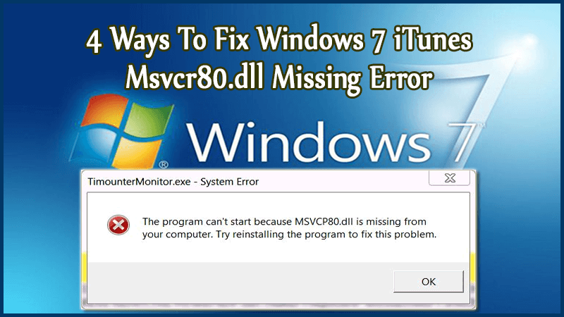 Fix Windows 7 iTunes Msvcr80.dll error