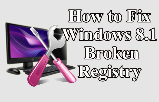 How to Fix Windows 8.1 Broken registry
