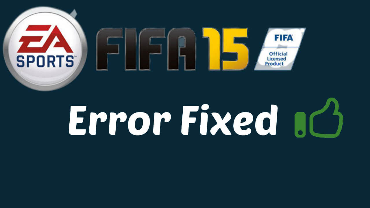 FIFA 15 Errors, Crashes, Lag, Connection, Freezes and Stuttering Fixes
