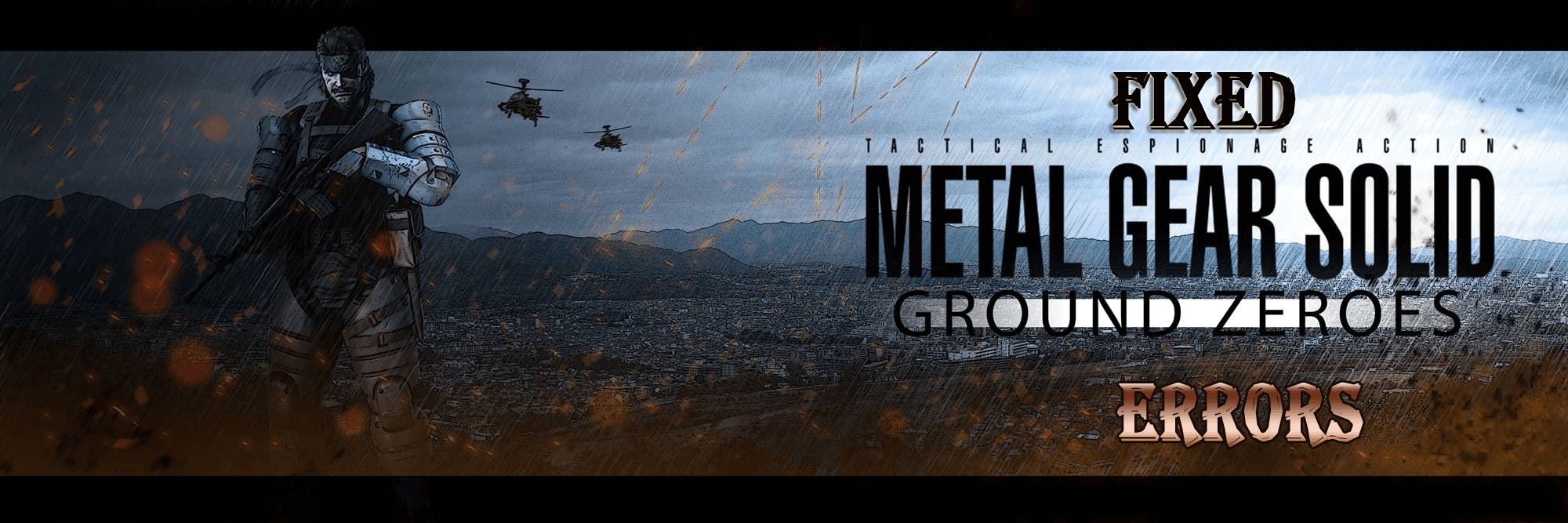 FIXED] Metal Gear Solid V Ground Zeroes Game Not Starting