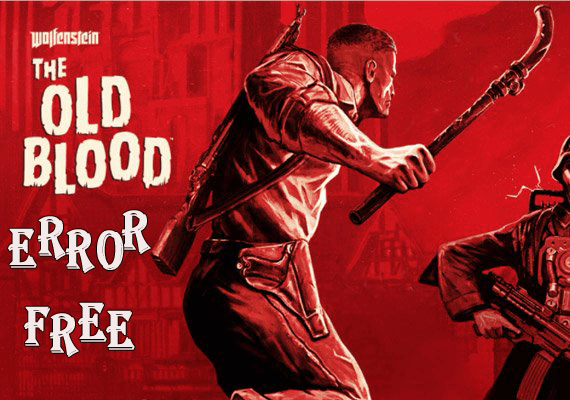 FIXED] Wolfenstein: The Old Blood PC Errors- Black Screen