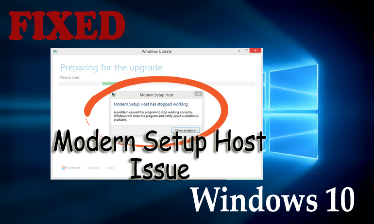 How To Fix Modern Setup Host Has Stopped Working In Windows 10