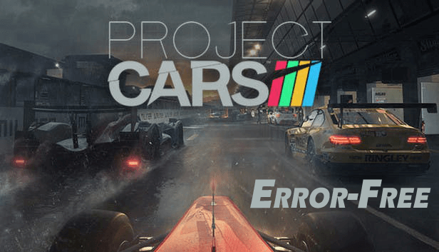 Fixed Project Cars Game Errors Crashing Stuttering Black Screen Low Fps Others