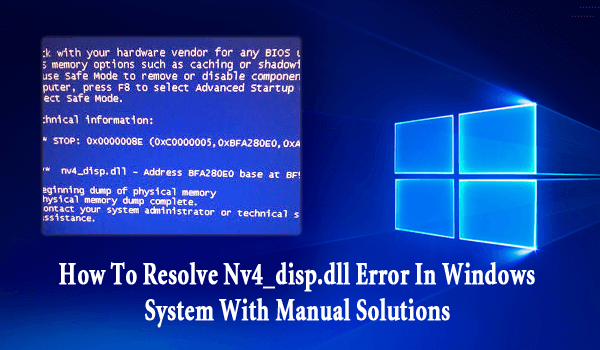 How To Resolve Nv4_disp.dll Error In Windows System With Manual Solutions