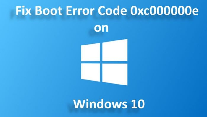 How to Fix 0xc000000e Error for Windows 7, 8, 8.1 and 10?