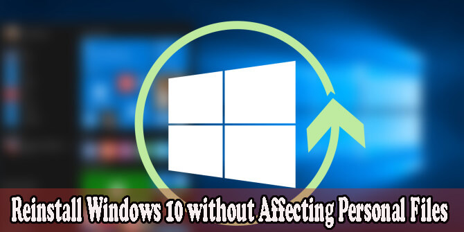 Reinstall Windows 10 without Affecting Personal Files