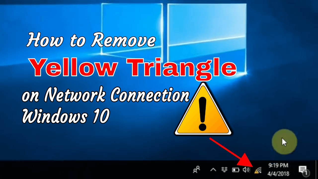 How to Remove Yellow Triangle on Network Connection Windows 10