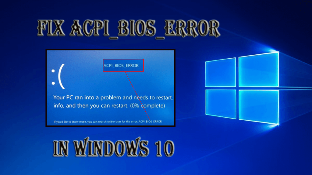 How to Fix Acpi_Bios_Error in Window 10 [Complete Guide]