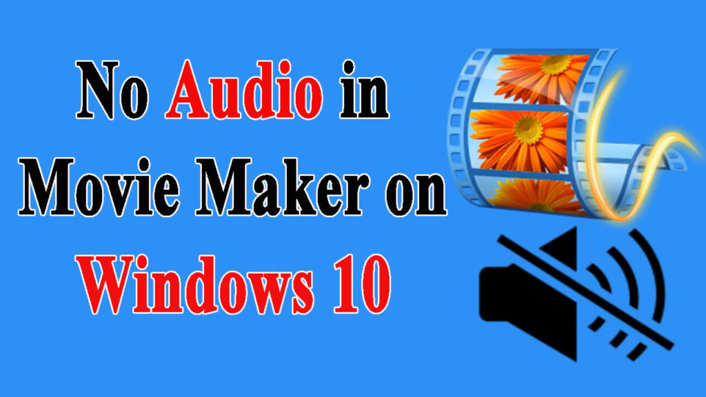 Fix No Audio in Movie Maker on Windows 10