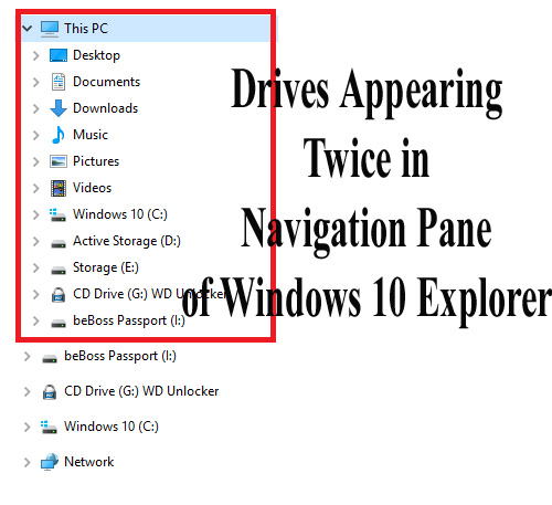 Drives Appearing Twice in Navigation Pane of Windows 10 Explorer