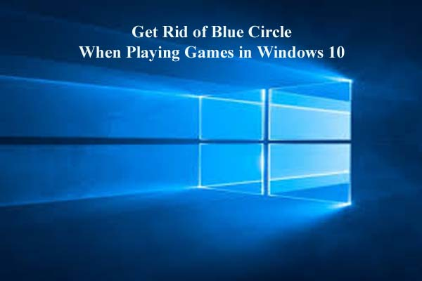 steps to fix Blue Circle When Playing Games in Windows 10