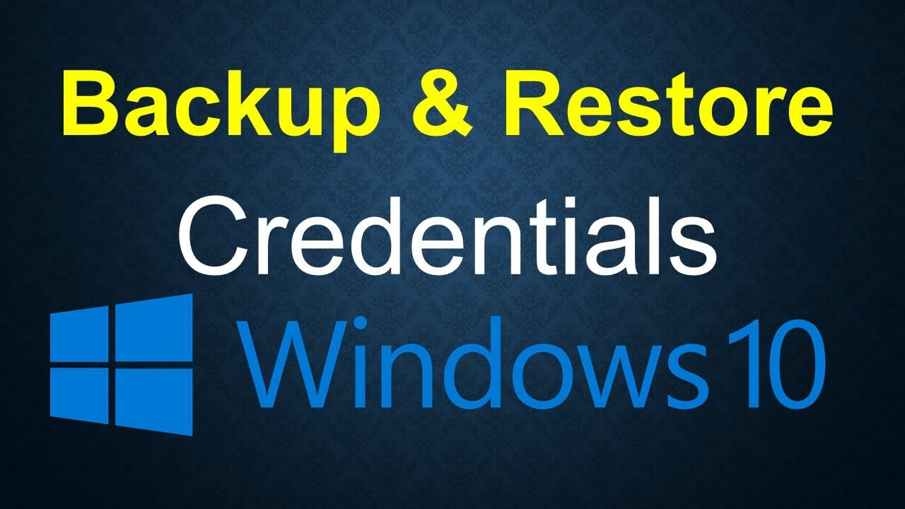 Create backup of Credentials in Windows 10