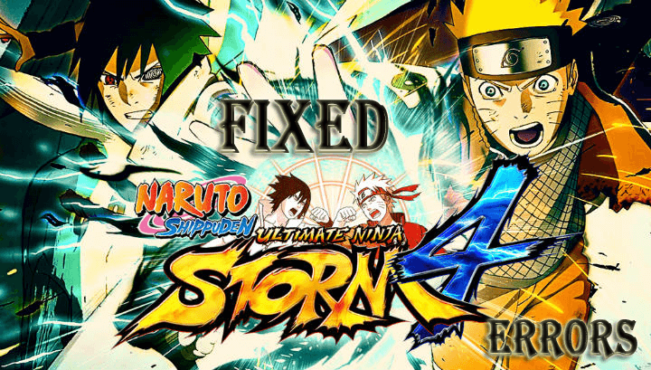FIXED] NARUTO SHIPPUDEN Ultimate Ninja STORM 4 Errors