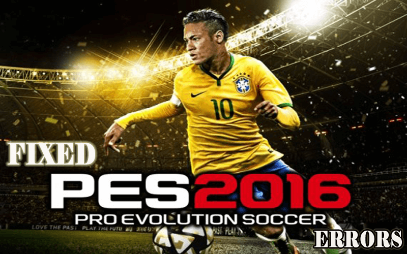 FIXED] Pro Evolution Soccer 2016 PC Error - Crashing