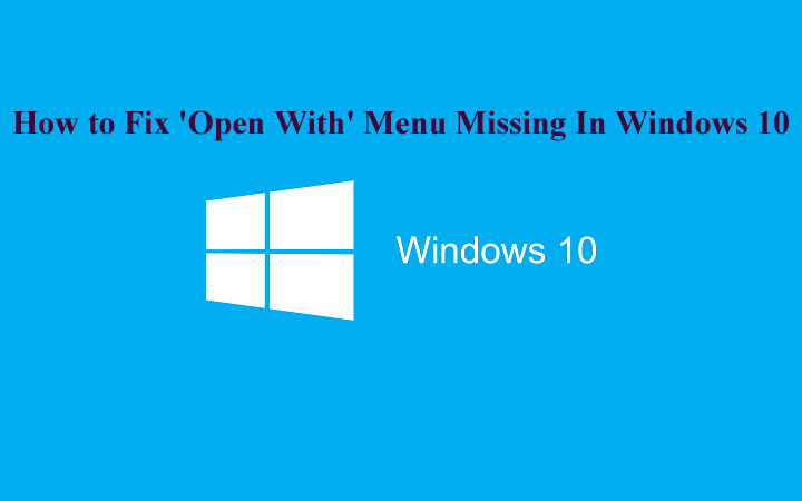 Fix 'Open With' Menu Missing In Windows 10