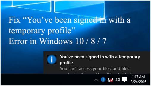 Fix \u201cYou\u0027ve been signed in with a temporary profile\u201d Error in