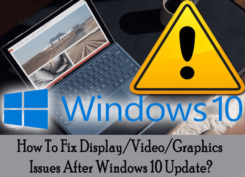 How to Fix Display/Video/Graphics Issues after Windows 10 Update