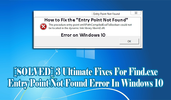 3 Ultimate Fixes For Find.exe Entry Point Not Found Error in Windows 10