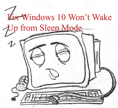 Fix Windows 10 Won't Wake Up from Sleep Mode