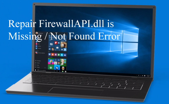 Repair FirewallAPI.dll error