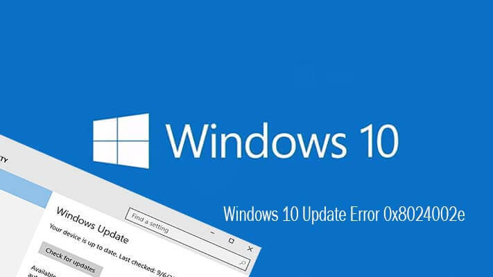 [Solved] How to Fix Windows 10 Update Error Code 0x8024002e?