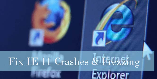Fix Internet Explorer (IE) 11 Crashes
