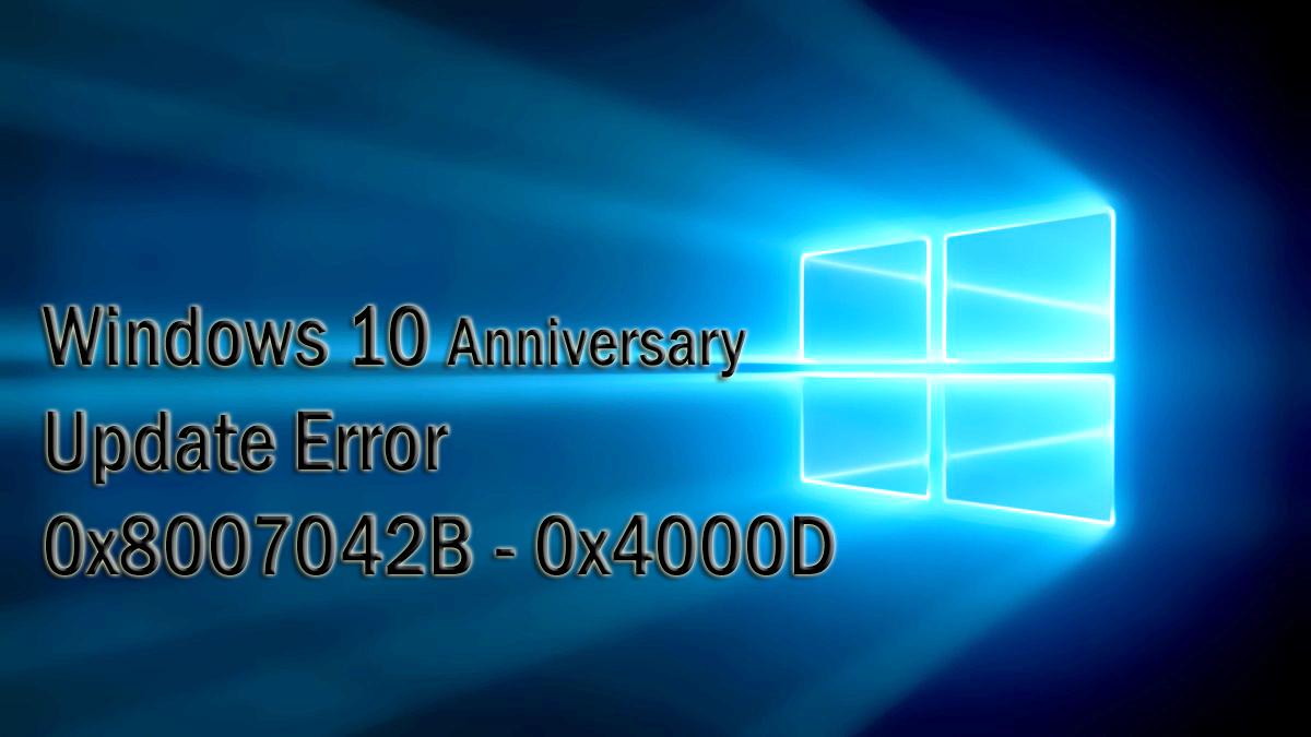Windows 10 Anniversary Update Error 0x8007042B