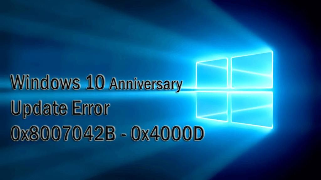 fix Anniversary Update Error 0x8007042B - 0x4000D