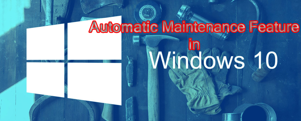 Automatic Maintenance Feature in Windows 10