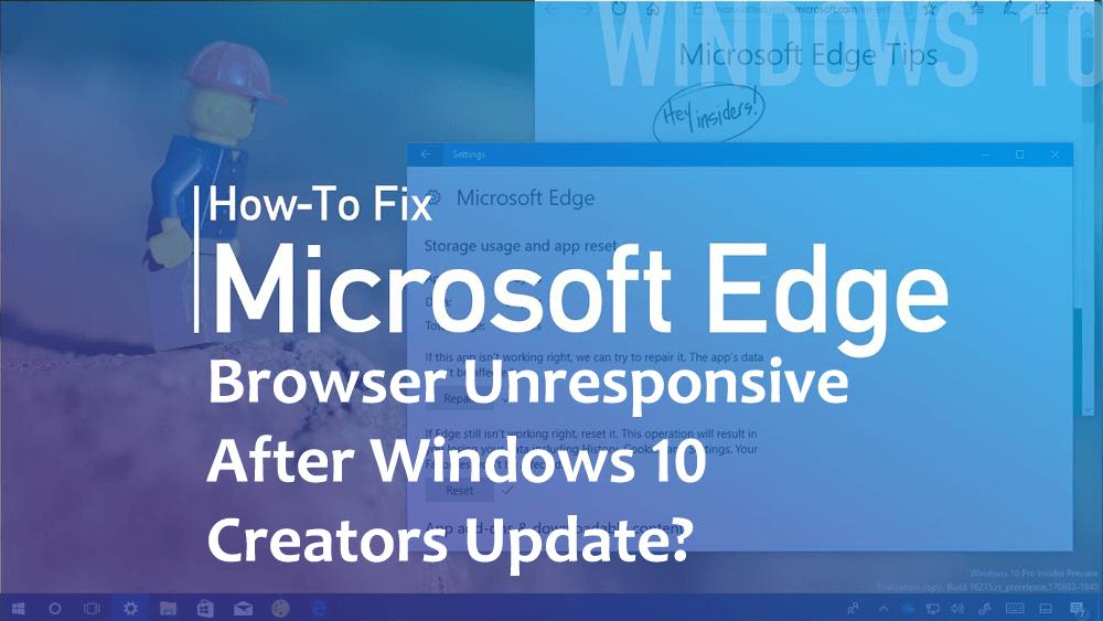 Microsoft Edge Browser Unresponsive after Windows 10 creators update