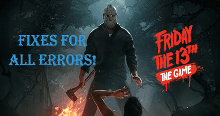 Friday the 13th – Fixed Launch Error, Crashes on startup