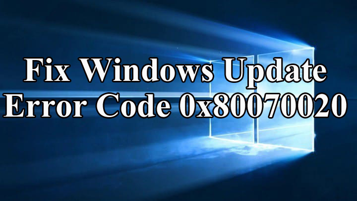 Fix Windows Update error code 0x80070020