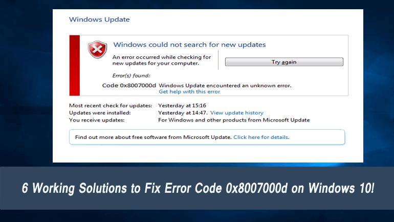 6 Working Solutions to Fix Error 0x8007000d in Windows 10!