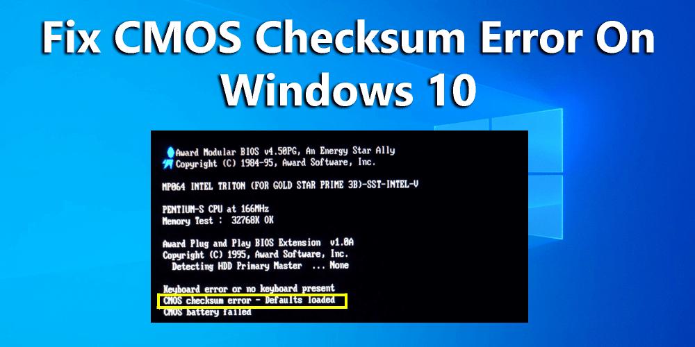 cmos checksum error defaults loaded press f1 to resume