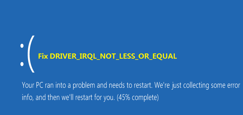 Fix DRIVER IRQL_LESS_OR_NOT_EQUAL Error in Windows