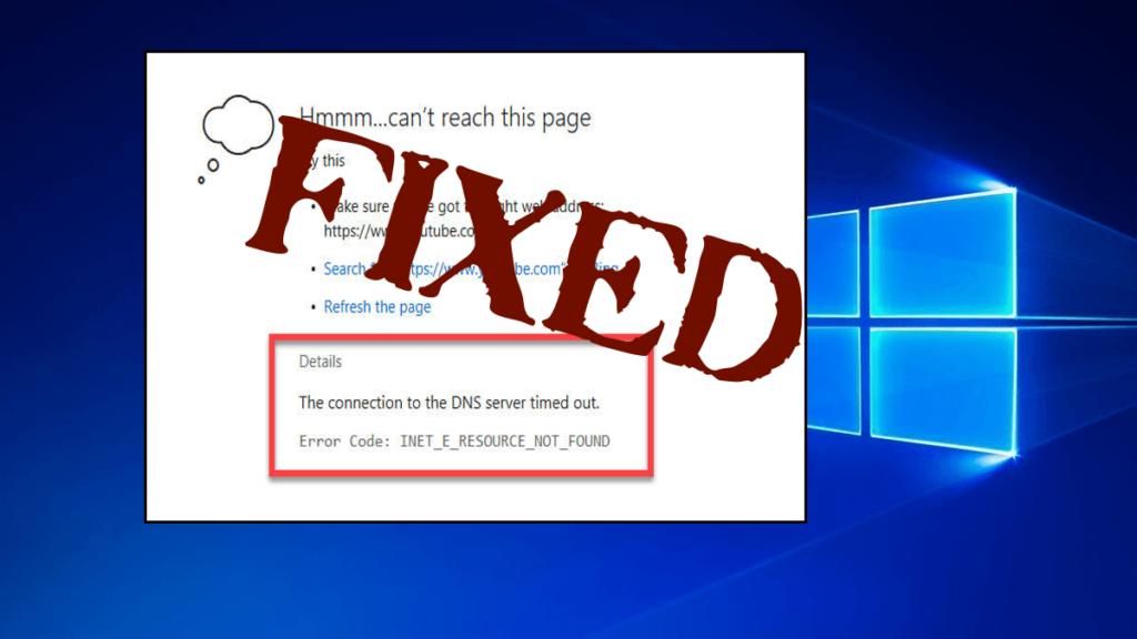How to Fix INET_E_RESOURCE_NOT_FOUND Error on Windows 10?