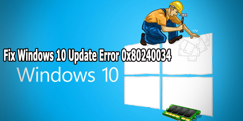 Fix Windows 10 Update Error 0x80240034