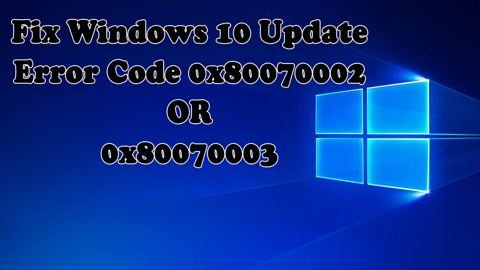 Fix Update Error Code 0x80070002