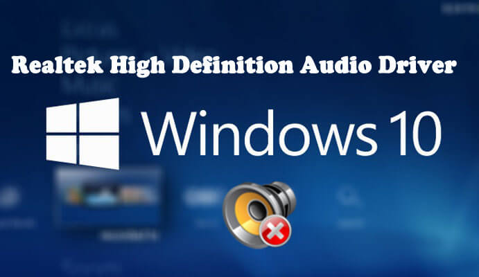 Realtek High Definition Audio Driver Problems in Windows 10