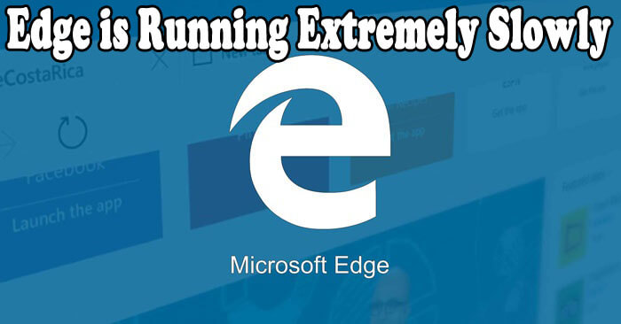 A Complete Guide to Make Microsoft Edge Fast and Secure in Windows 10