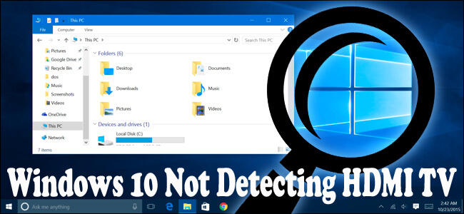 delete Windows 10 Not Detecting HDMI TV