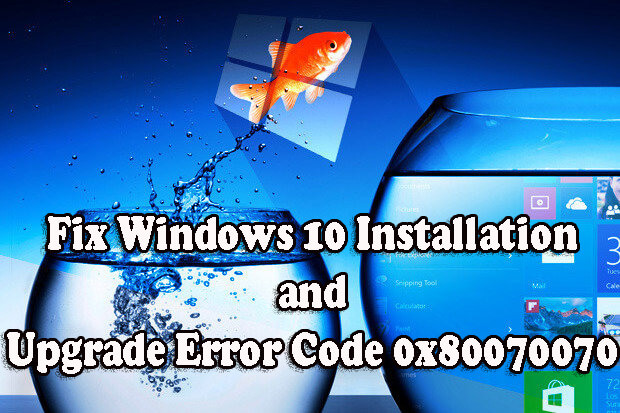 Fix Windows 10 Upgrade Error Code 0x80070070