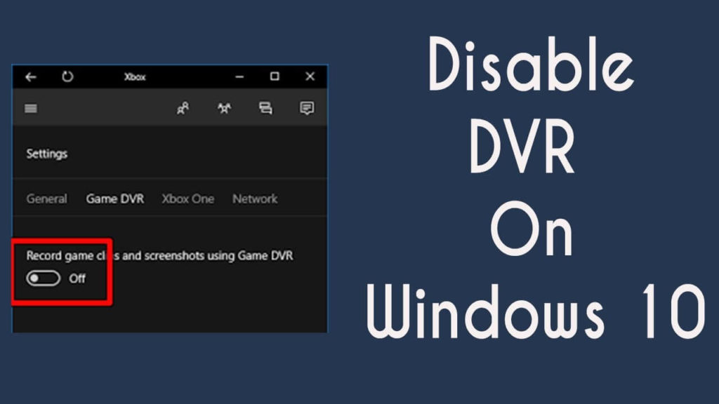 How to Disable Windows Game DVR, Bar and More to boost