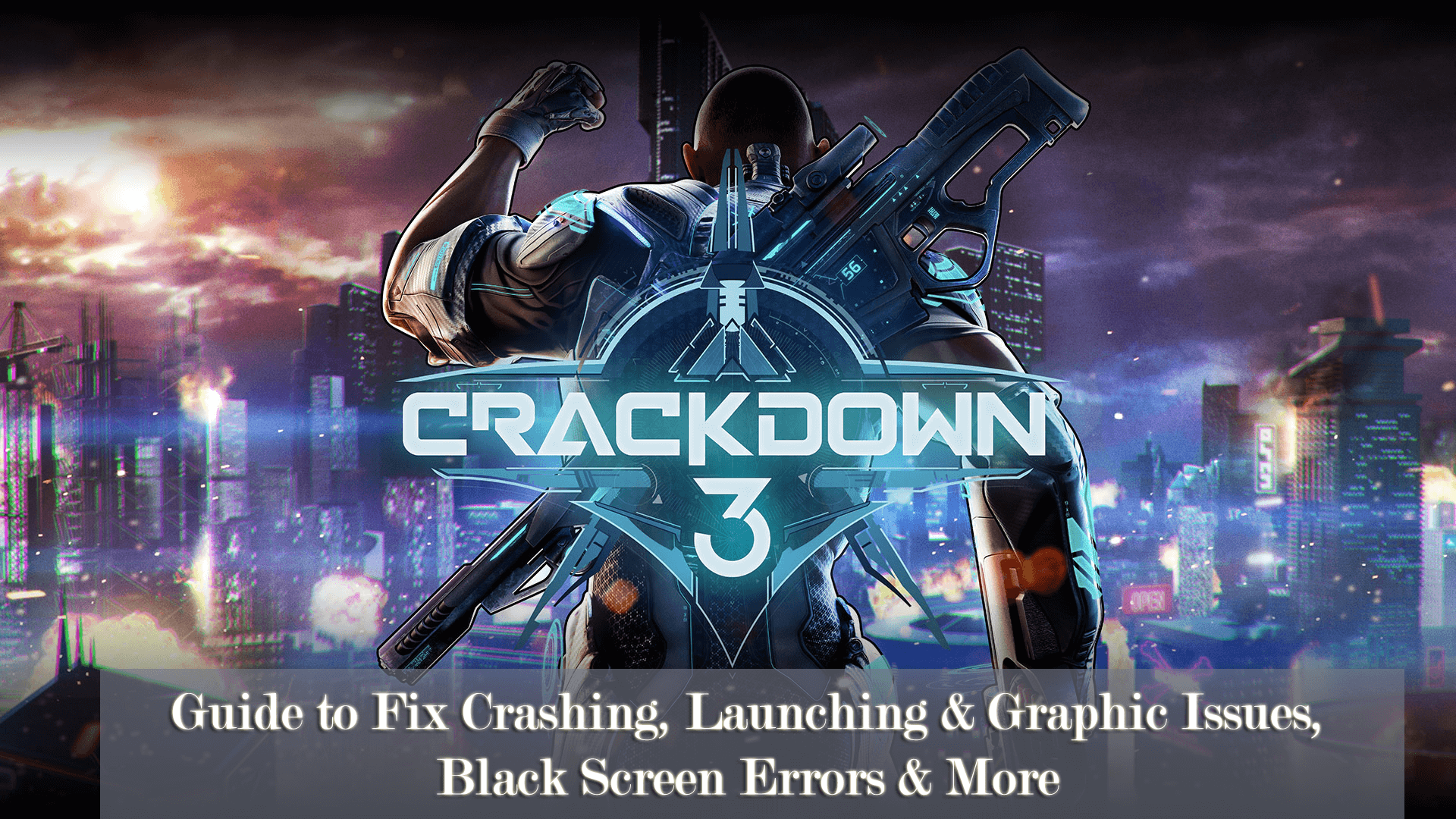 fix crackdown 3 errors and bugs