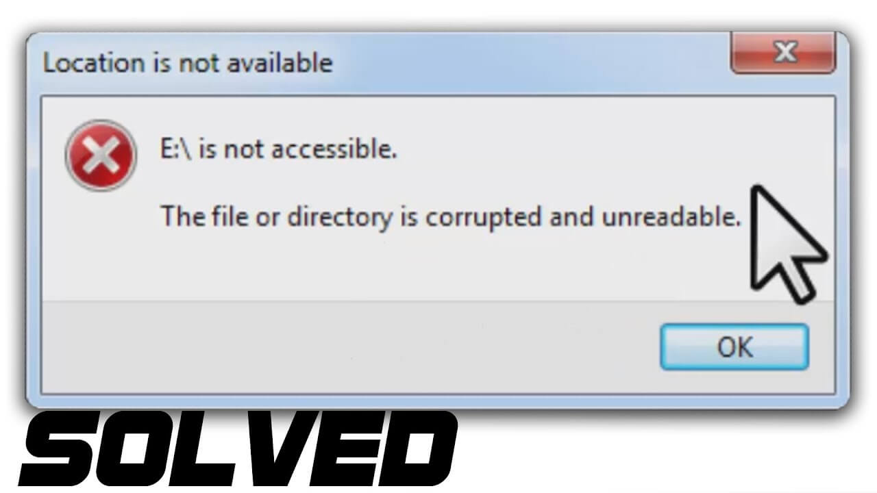 The File or Directory Is Corrupted And Unreadable