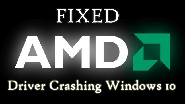 Top 5 Solutions to Fix AMD Driver Crashing Windows 10