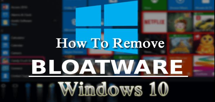 remove windows 10 bloatware