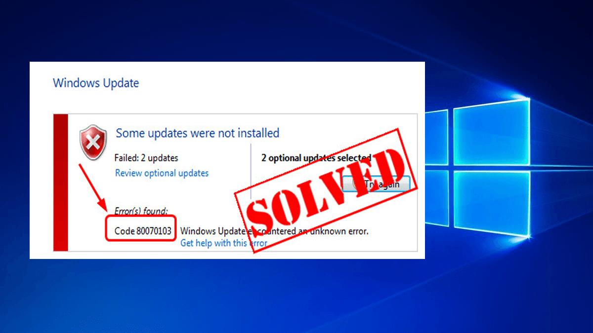 6 Effective ways to Fix Windows Update Error Code 80070103