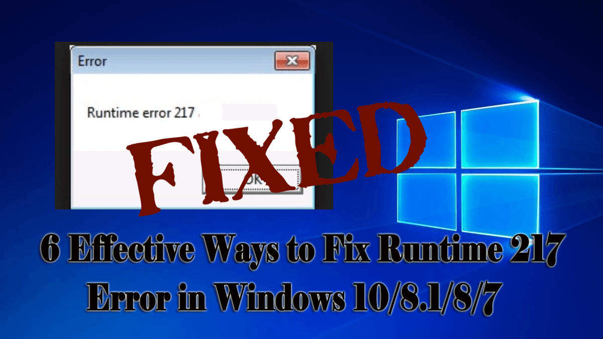 6 Effective Ways to Fix Runtime 217 Error in Windows 10/8.1/8/7
